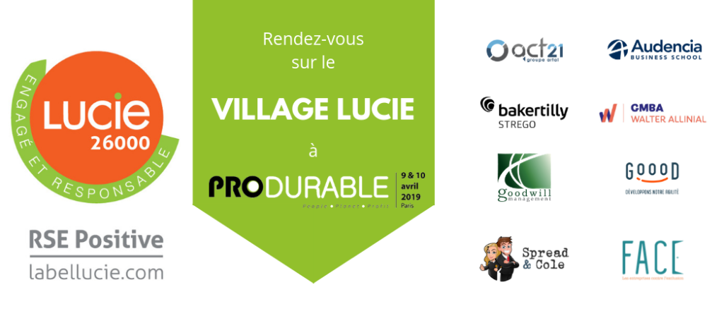 Audencia, act21, Baker Tilly Strego, GMBA Walter Allinial, Goodwill Management, Goood, Spread and Cole et LUCIE présents au salon PRODURABLE 2019 - Label LUCIE