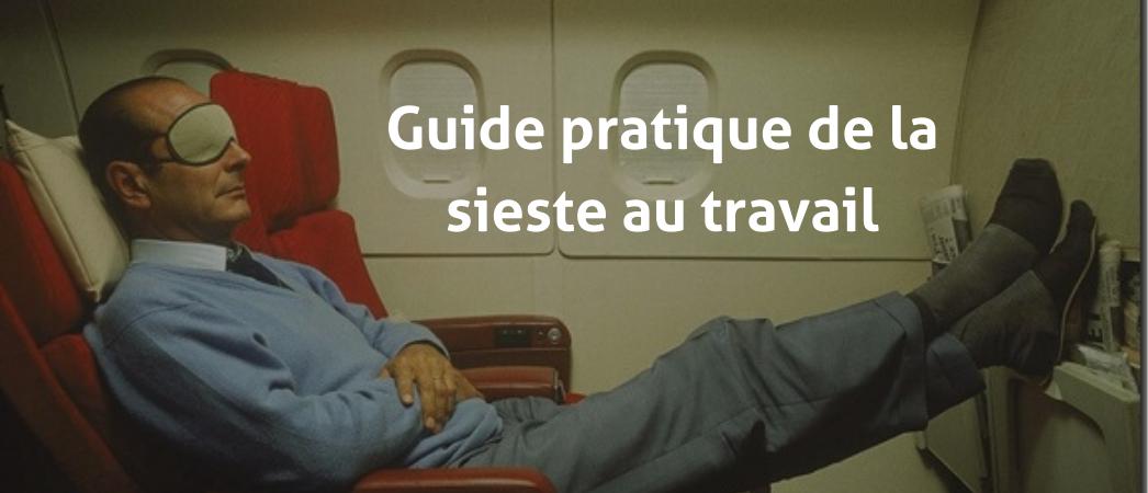 Guide pratique de la sieste au travail : Jacques Chirac - Label LUCIE