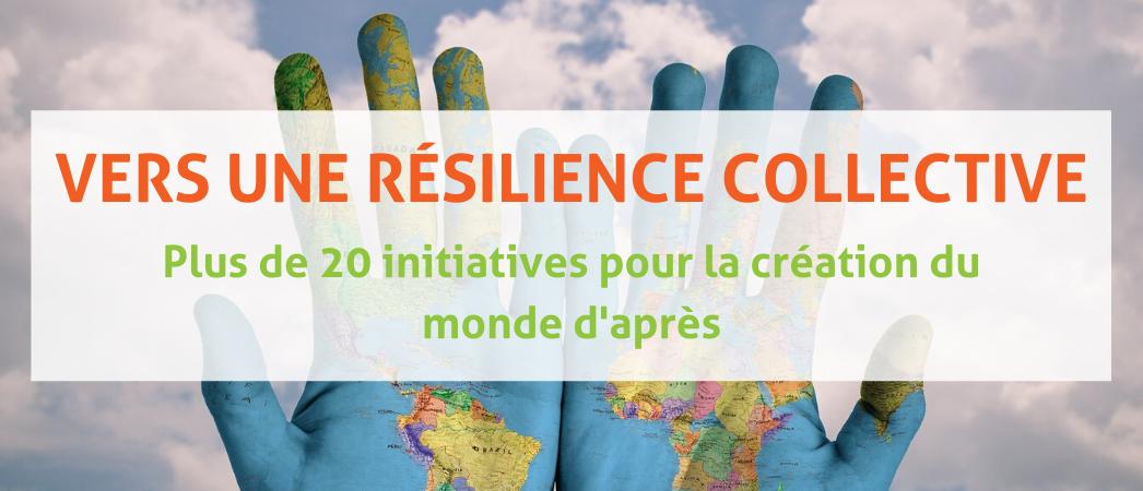Visuel article blog Vers une résilience collective : plus de 20 initiatives pour créer le monde d'après