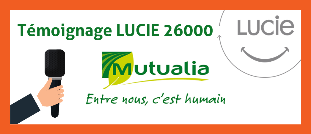 Témoignage de Mutualia, labellisé LUCIE 26000