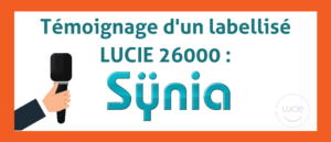 Témoignage labellisé Lucie 26000 : Sÿnia